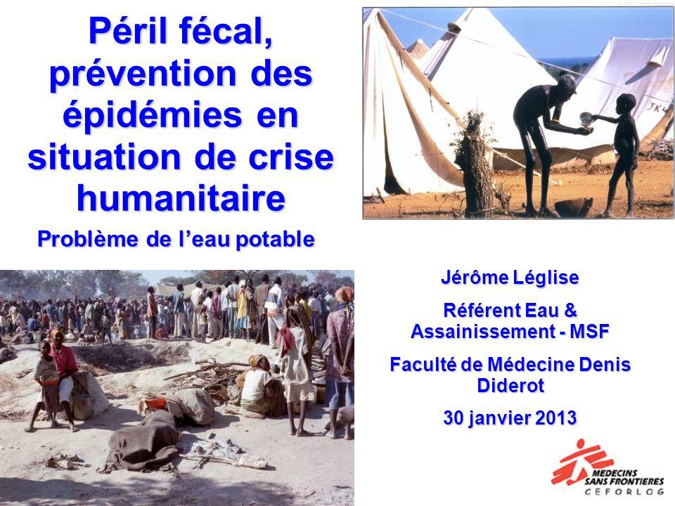 Péril fécal, prévention des épidémies en situation de crise humanitaire Problème de leau potable Péril fécal, prévention des épidémies en situation de