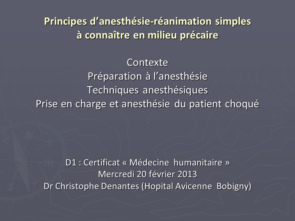 Principes danesthésie-réanimation simples à connaître en milieu précaire Contexte Préparation à lanesthésie Techniques anesthésiques Prise en charge e