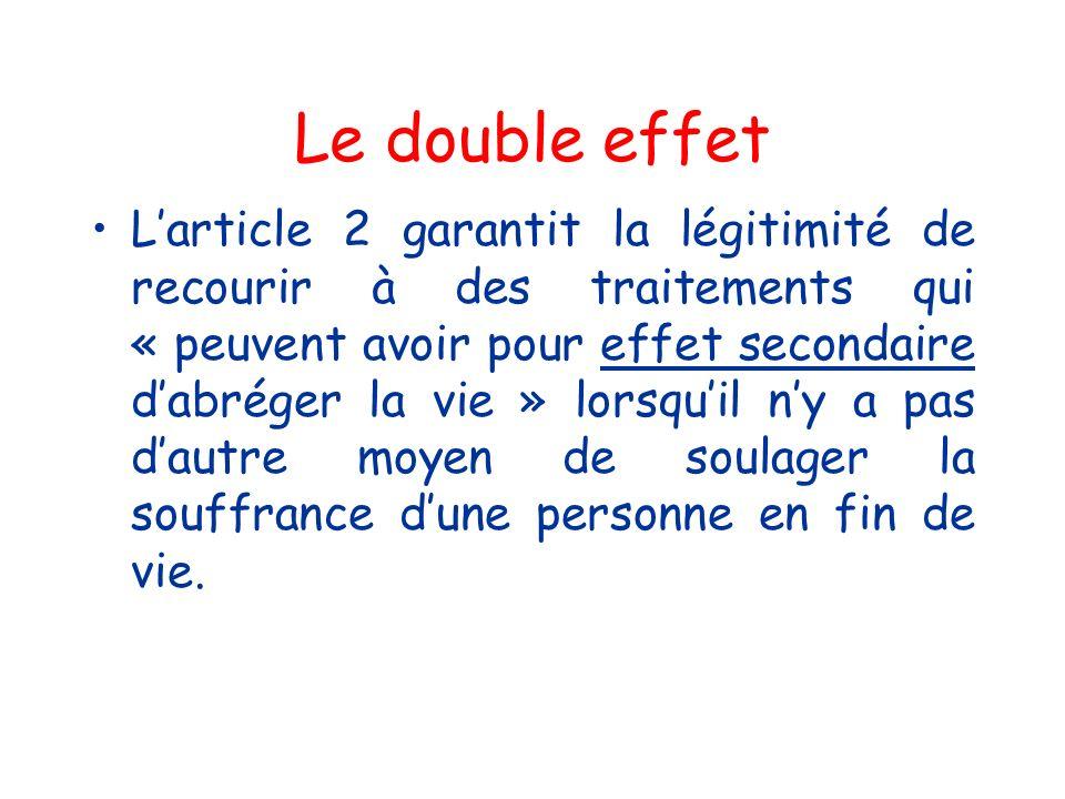 Le double effet Larticle 2 garantit la légitimité de recourir à des traitements qui « peuvent avoir pour effet secondaire dabréger la vie » lorsquil n