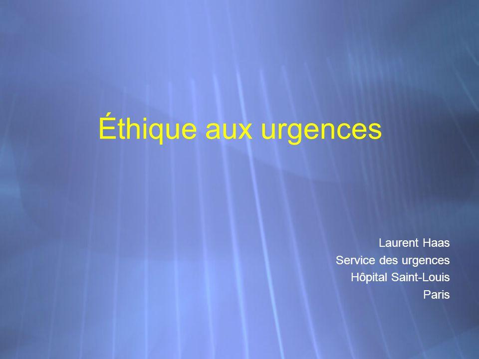Éthique aux urgences Laurent Haas Service des urgences Hôpital Saint-Louis Paris