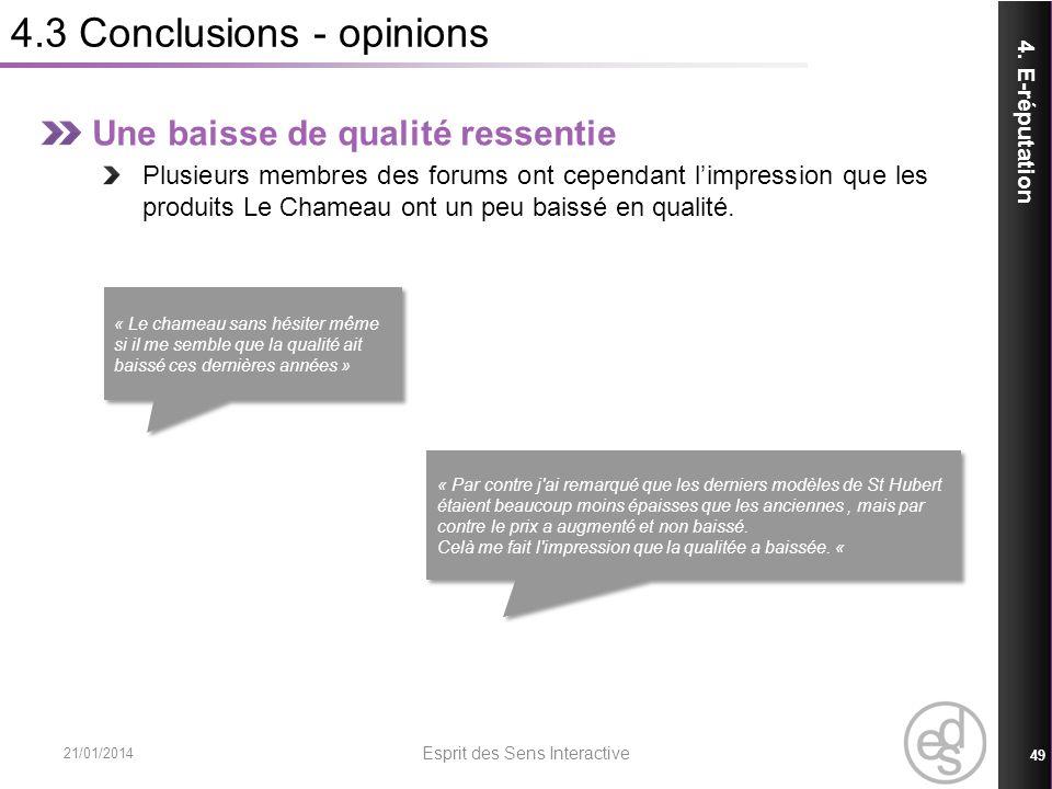 4.3 Conclusions - opinions 21/01/2014 Esprit des Sens Interactive 49 4. E-réputation Une baisse de qualité ressentie Plusieurs membres des forums ont