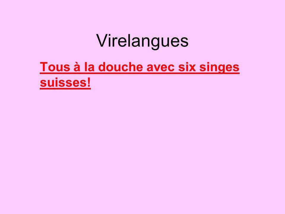 Virelangues Tous à la douche avec six singes suisses!