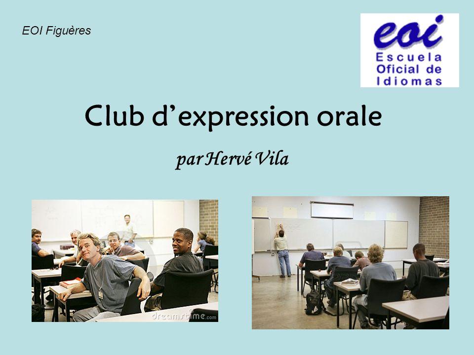 Club dexpression orale par Hervé Vila EOI Figuères