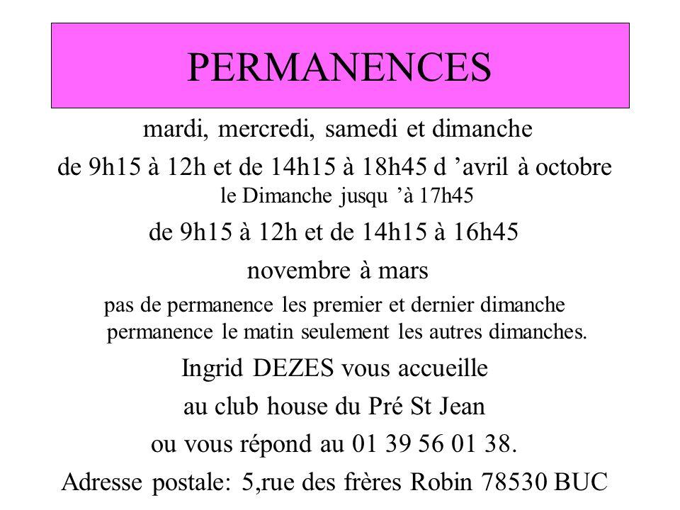 PERMANENCES mardi, mercredi, samedi et dimanche de 9h15 à 12h et de 14h15 à 18h45 d avril à octobre le Dimanche jusqu à 17h45 de 9h15 à 12h et de 14h1