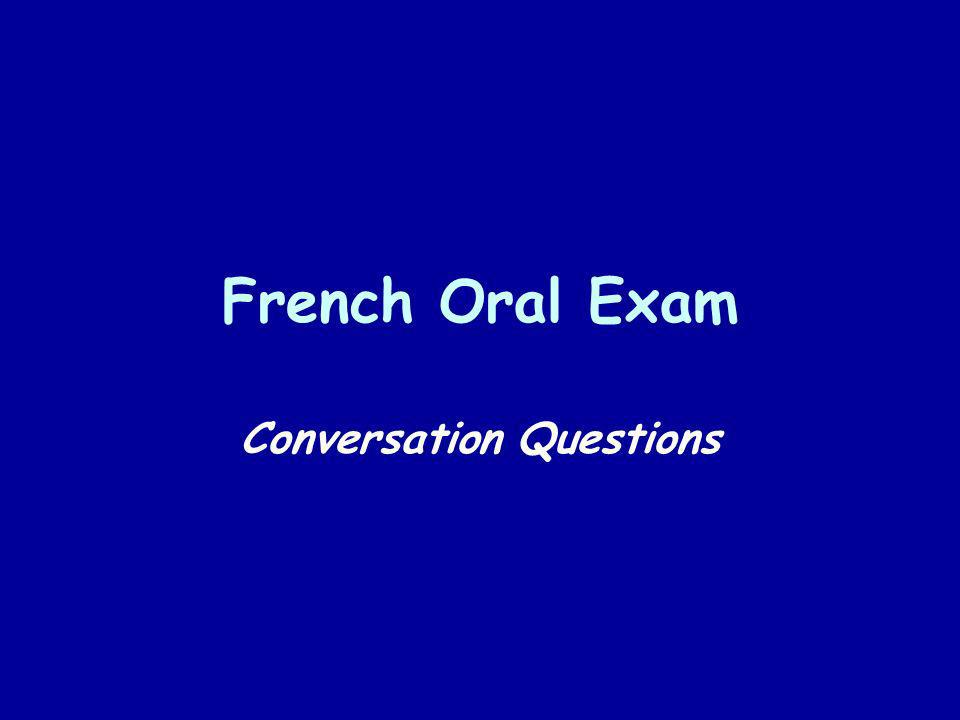 French Oral Exam Conversation Questions