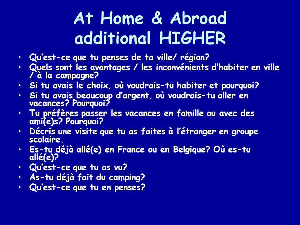 At Home & Abroad additional HIGHER Quest-ce que tu penses de ta ville/ région? Quels sont les avantages / les inconvénients dhabiter en ville / à la c