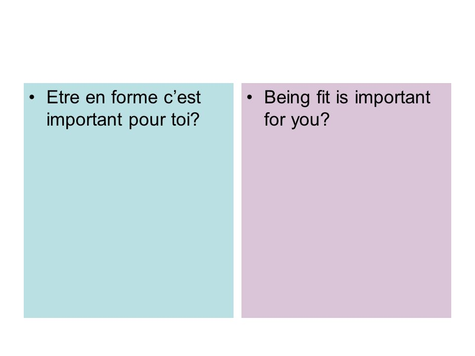 Etre en forme cest important pour toi? Being fit is important for you?