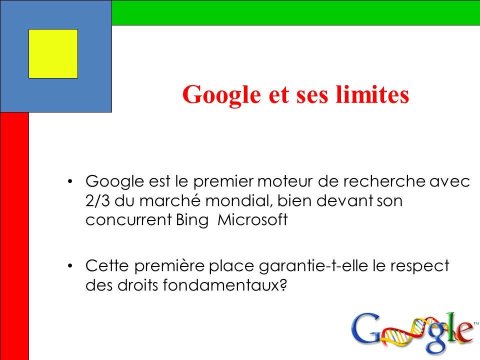 Google et ses limites Google est le premier moteur de recherche avec 2/3 du marché mondial, bien devant son concurrent Bing Microsoft Cette première p