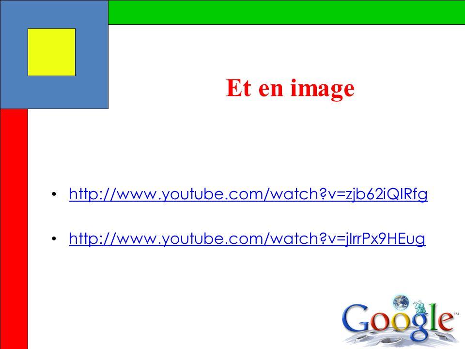 Et en image http://www.youtube.com/watch?v=zjb62iQIRfg http://www.youtube.com/watch?v=jIrrPx9HEug