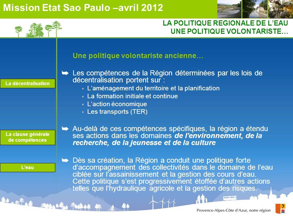LA POLITIQUE REGIONALE DE LEAU UNE POLITIQUE VOLONTARISTE… Une politique volontariste ancienne… Les compétences de la Région déterminées par les lois
