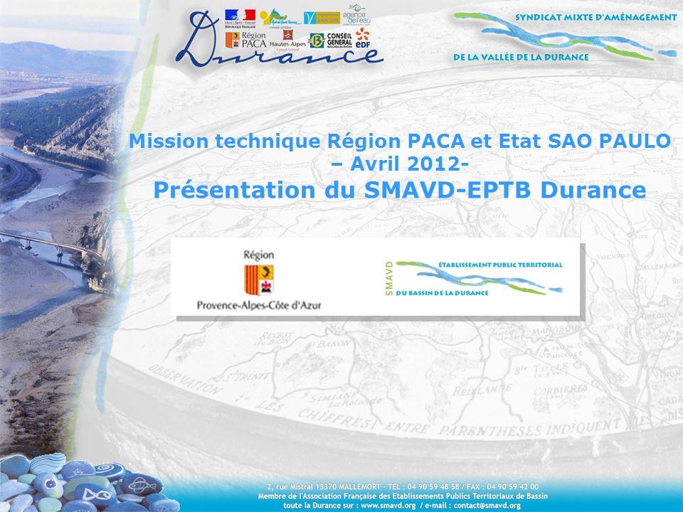 Mission technique Région PACA et Etat SAO PAULO – Avril 2012- Présentation du SMAVD-EPTB Durance