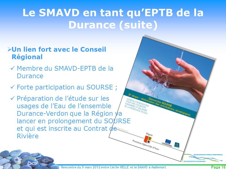 Rencontre du 9 mars 2012 entre Cécile HELLE et le SMAVD à Mallemort Page 16 Le SMAVD en tant quEPTB de la Durance (suite) Un lien fort avec le Conseil