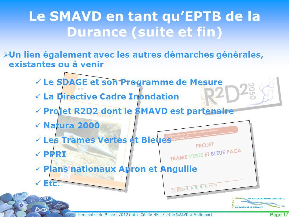 Rencontre du 9 mars 2012 entre Cécile HELLE et le SMAVD à Mallemort Page 17 Le SMAVD en tant quEPTB de la Durance (suite et fin) Un lien également ave