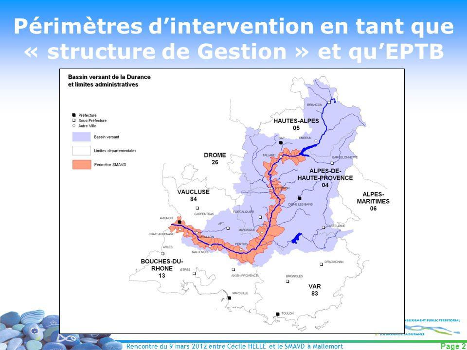 Rencontre du 9 mars 2012 entre Cécile HELLE et le SMAVD à Mallemort Page 2 Périmètres dintervention en tant que « structure de Gestion » et quEPTB