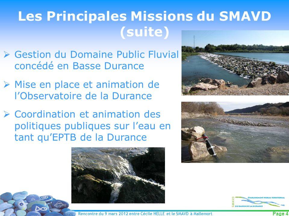 Rencontre du 9 mars 2012 entre Cécile HELLE et le SMAVD à Mallemort Page 4 Les Principales Missions du SMAVD (suite) Gestion du Domaine Public Fluvial