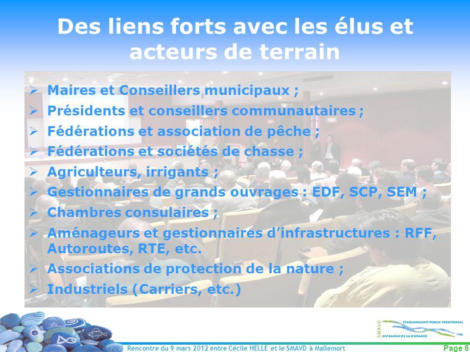 Rencontre du 9 mars 2012 entre Cécile HELLE et le SMAVD à Mallemort Page 6 Des liens forts avec les élus et acteurs de terrain Maires et Conseillers m
