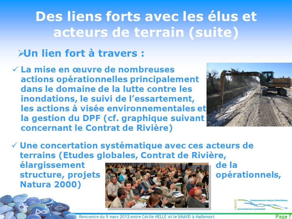 Rencontre du 9 mars 2012 entre Cécile HELLE et le SMAVD à Mallemort Page 7 Des liens forts avec les élus et acteurs de terrain (suite) Un lien fort à