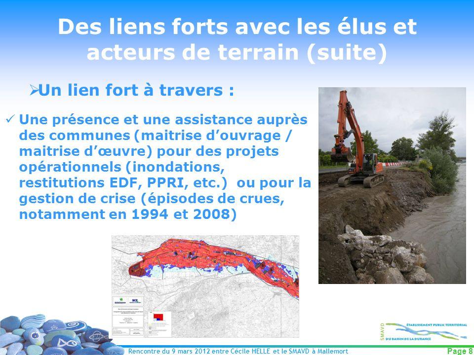 Rencontre du 9 mars 2012 entre Cécile HELLE et le SMAVD à Mallemort Page 8 Des liens forts avec les élus et acteurs de terrain (suite) Un lien fort à
