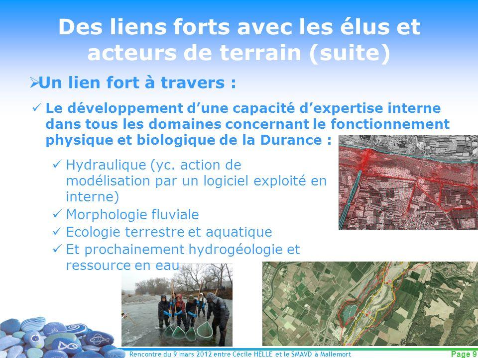 Rencontre du 9 mars 2012 entre Cécile HELLE et le SMAVD à Mallemort Page 9 Des liens forts avec les élus et acteurs de terrain (suite) Un lien fort à
