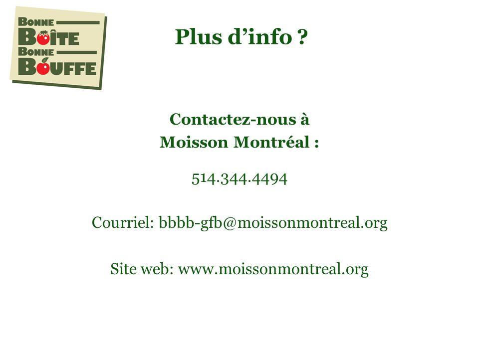 Contactez-nous à Moisson Montréal : 514.344.4494 Courriel: bbbb-gfb@moissonmontreal.org Site web: www.moissonmontreal.org Plus dinfo
