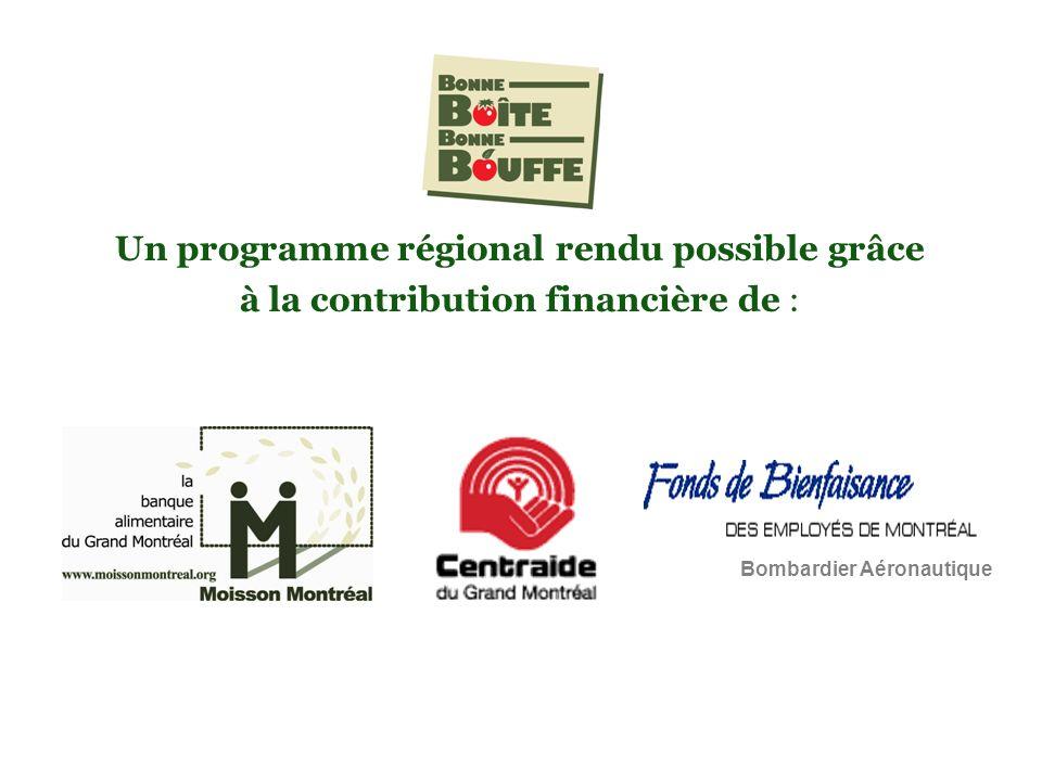 Un programme régional rendu possible grâce à la contribution financière de : Bombardier Aéronautique