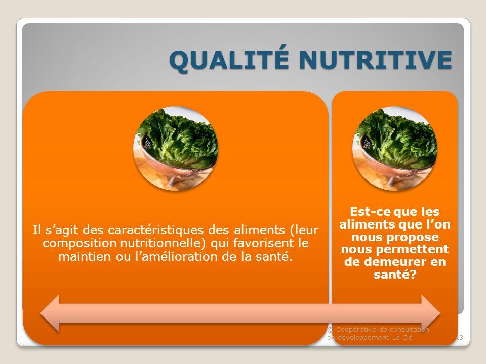 QUALITÉ NUTRITIVE Il sagit des caractéristiques des aliments (leur composition nutritionnelle) qui favorisent le maintien ou lamélioration de la santé.