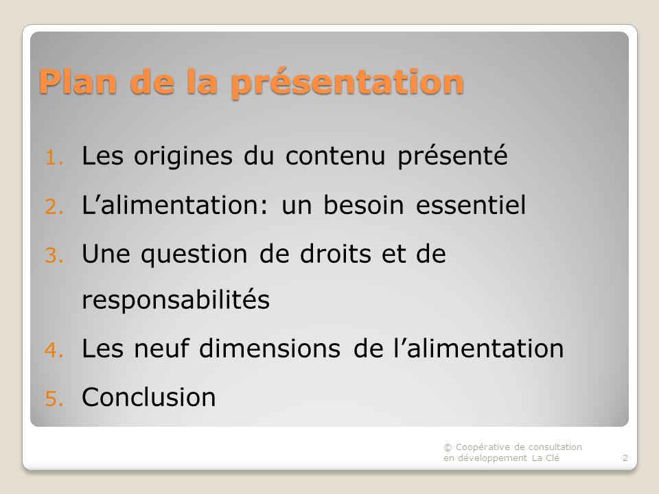 Plan de la présentation 1. Les origines du contenu présenté 2.