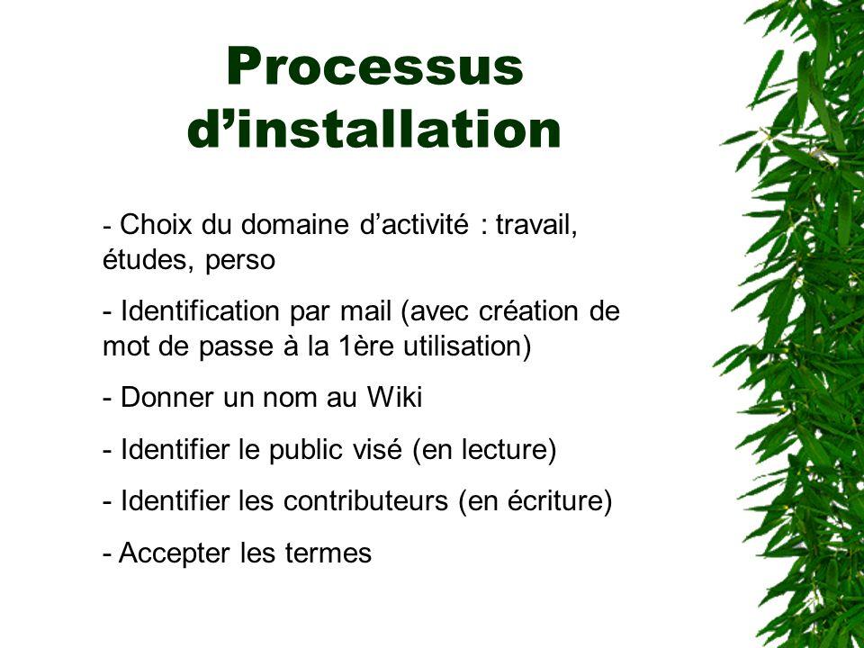 Processus dinstallation - Choix du domaine dactivité : travail, études, perso - Identification par mail (avec création de mot de passe à la 1ère utili
