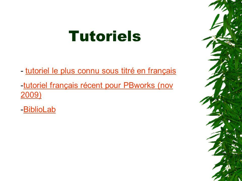 Tutoriels - tutoriel le plus connu sous titré en françaistutoriel le plus connu sous titré en français -tutoriel français récent pour PBworks (nov 200
