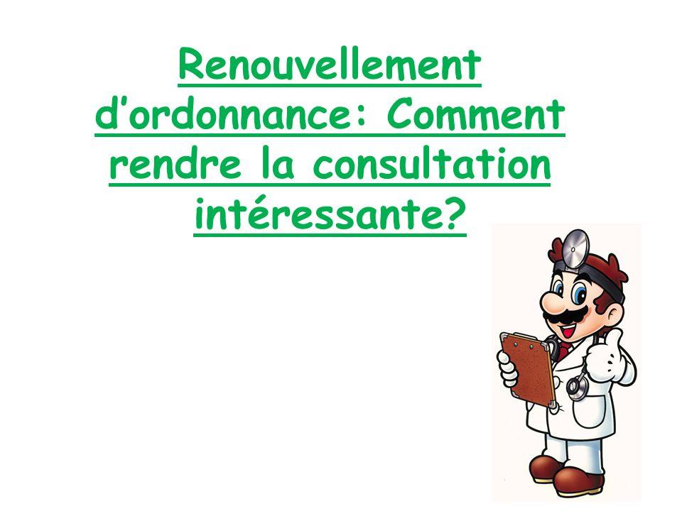 Renouvellement dordonnance: Comment rendre la consultation intéressante?