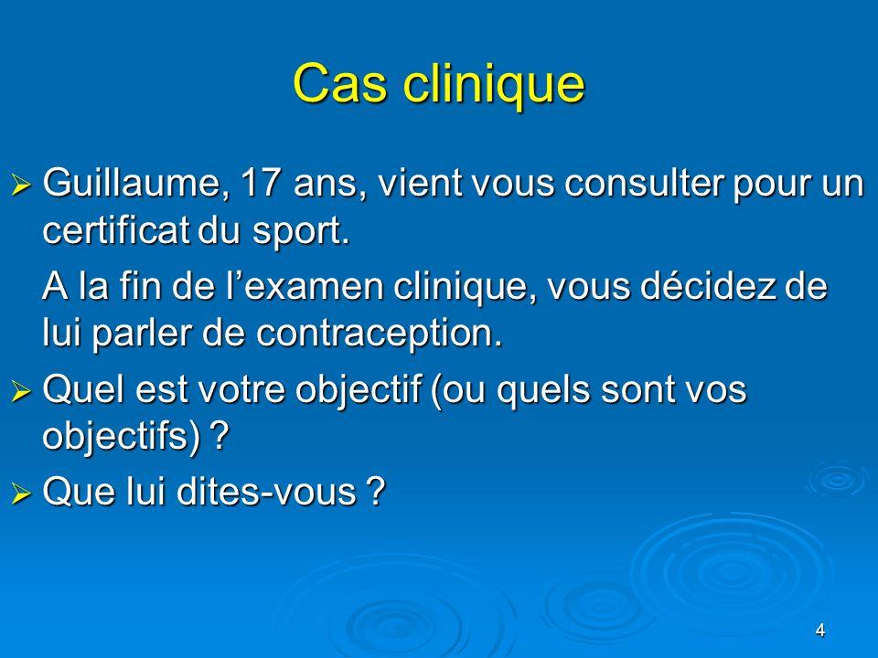 4 Cas clinique Guillaume, 17 ans, vient vous consulter pour un certificat du sport. Guillaume, 17 ans, vient vous consulter pour un certificat du spor