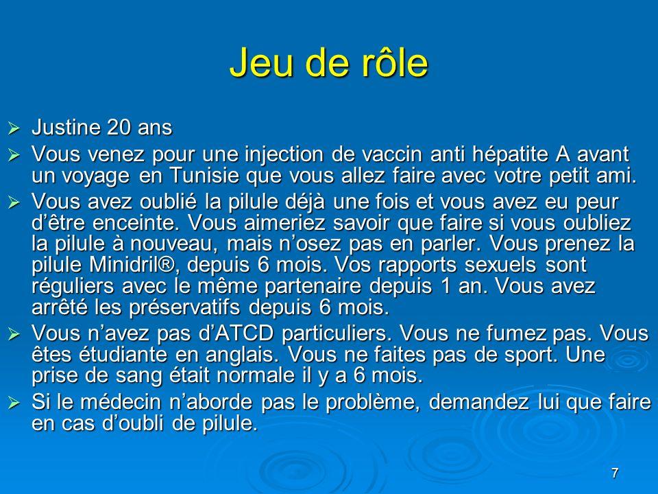 7 Jeu de rôle Justine 20 ans Justine 20 ans Vous venez pour une injection de vaccin anti hépatite A avant un voyage en Tunisie que vous allez faire av