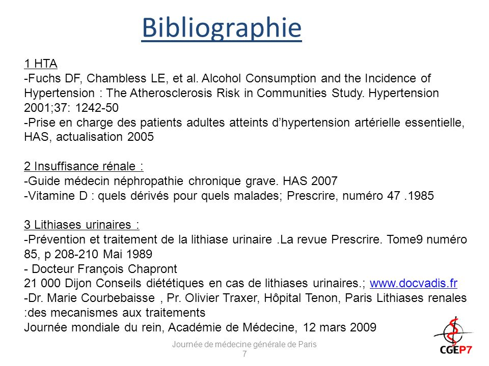 Bibliographie Journée de médecine générale de Paris 7 1 HTA -Fuchs DF, Chambless LE, et al. Alcohol Consumption and the Incidence of Hypertension : Th