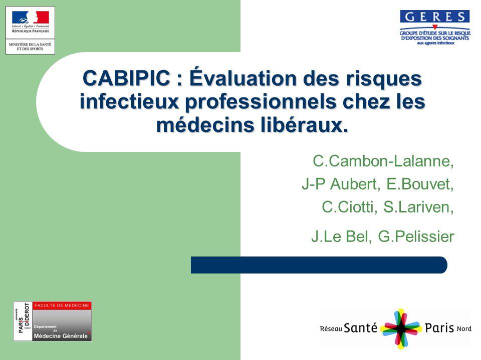 CABIPIC : Évaluation des risques infectieux professionnels chez les médecins libéraux. C.Cambon-Lalanne, J-P Aubert, E.Bouvet, C.Ciotti, S.Lariven, J.