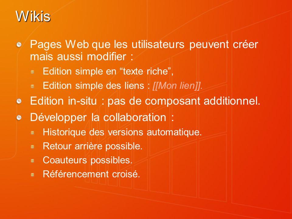 Bénéfices de lutilisation des Wikis en entreprise Contenu autorégulé : Les utilisateurs vérifient la pertinence du contenu.