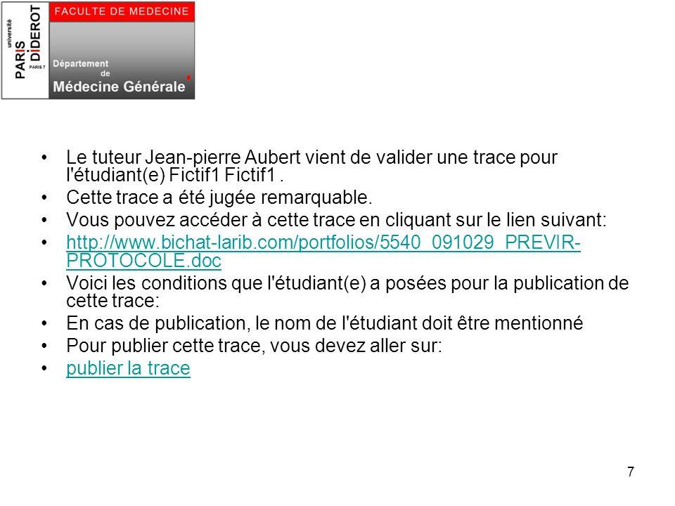 7 Le tuteur Jean-pierre Aubert vient de valider une trace pour l'étudiant(e) Fictif1 Fictif1. Cette trace a été jugée remarquable. Vous pouvez accéder