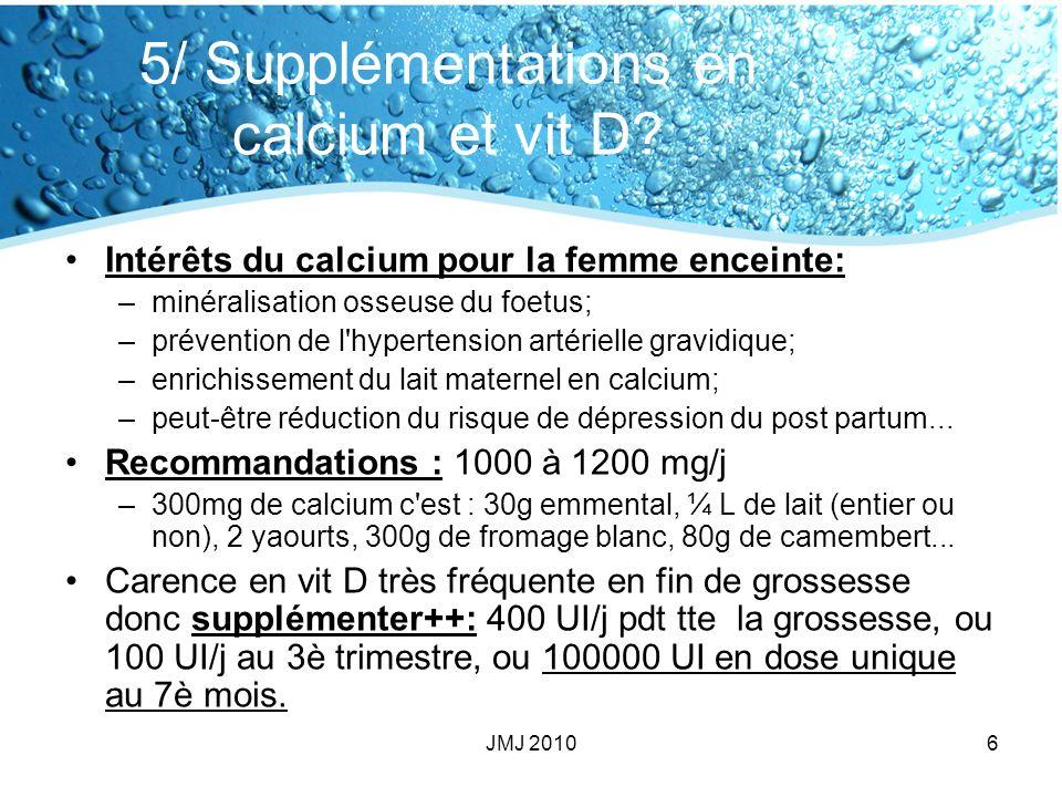 5/ Supplémentations en calcium et vit D.