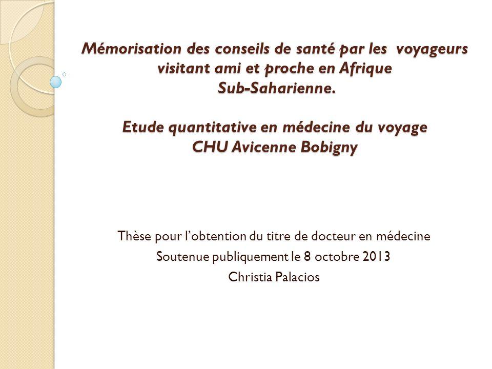 Mémorisation des conseils de santé par les voyageurs visitant ami et proche en Afrique Sub-Saharienne. Etude quantitative en médecine du voyage CHU Av