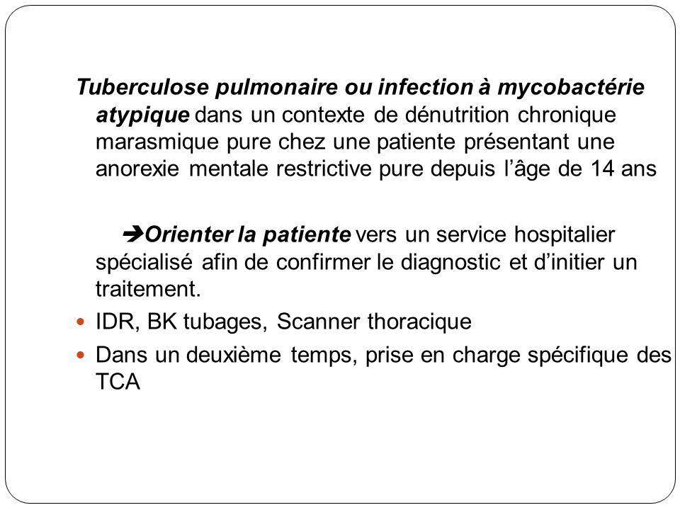 Tuberculose pulmonaire ou infection à mycobactérie atypique dans un contexte de dénutrition chronique marasmique pure chez une patiente présentant une