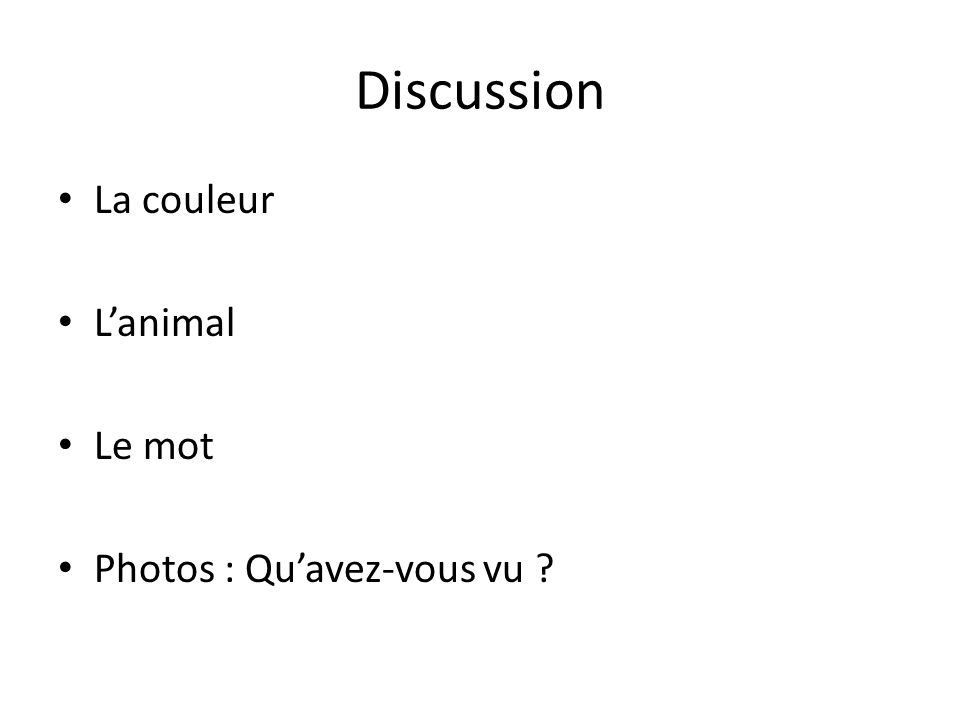 Discussion La couleur Lanimal Le mot Photos : Quavez-vous vu ?