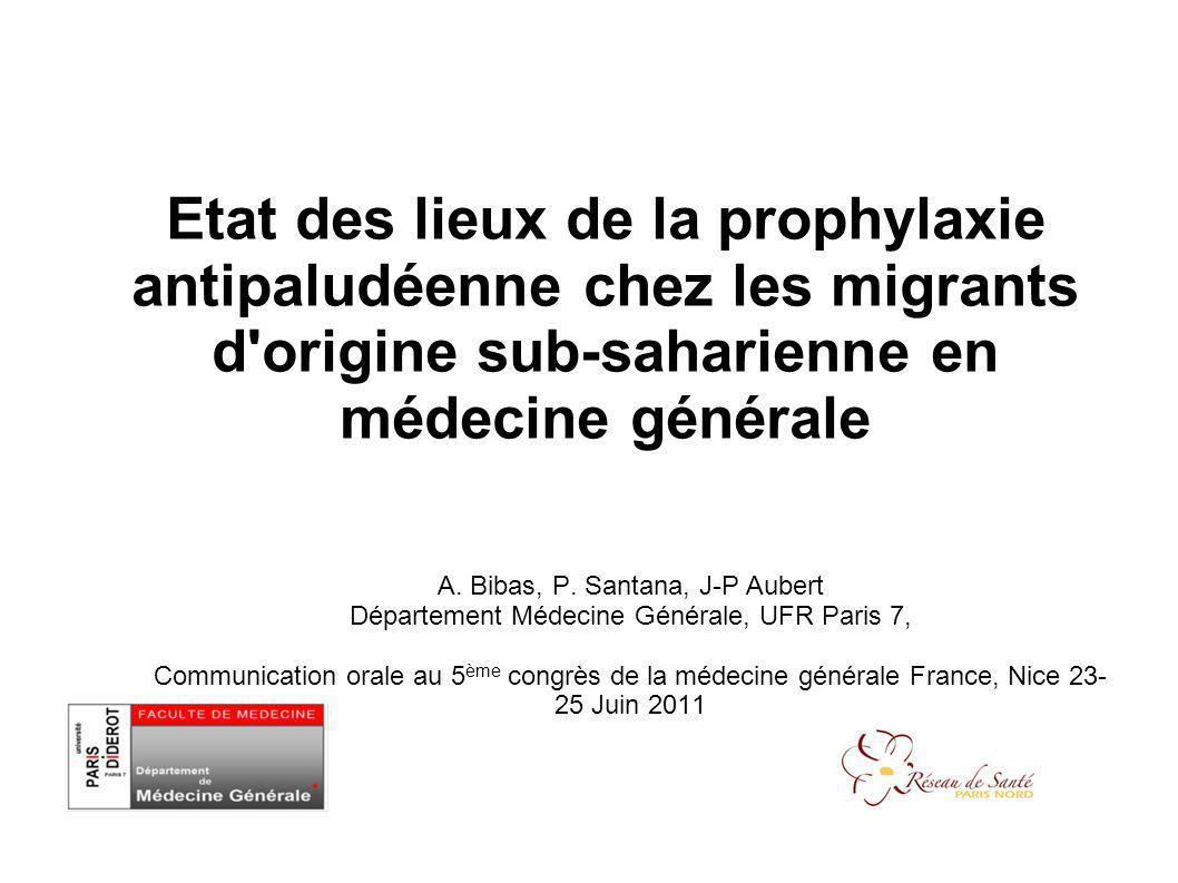 Etat des lieux de la prophylaxie antipaludéenne chez les migrants d origine sub-saharienne en médecine générale A.