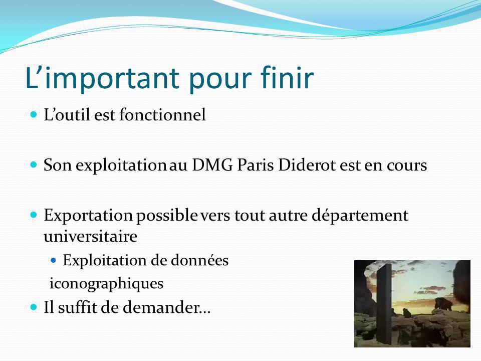 Limportant pour finir Loutil est fonctionnel Son exploitation au DMG Paris Diderot est en cours Exportation possible vers tout autre département universitaire Exploitation de données iconographiques Il suffit de demander…