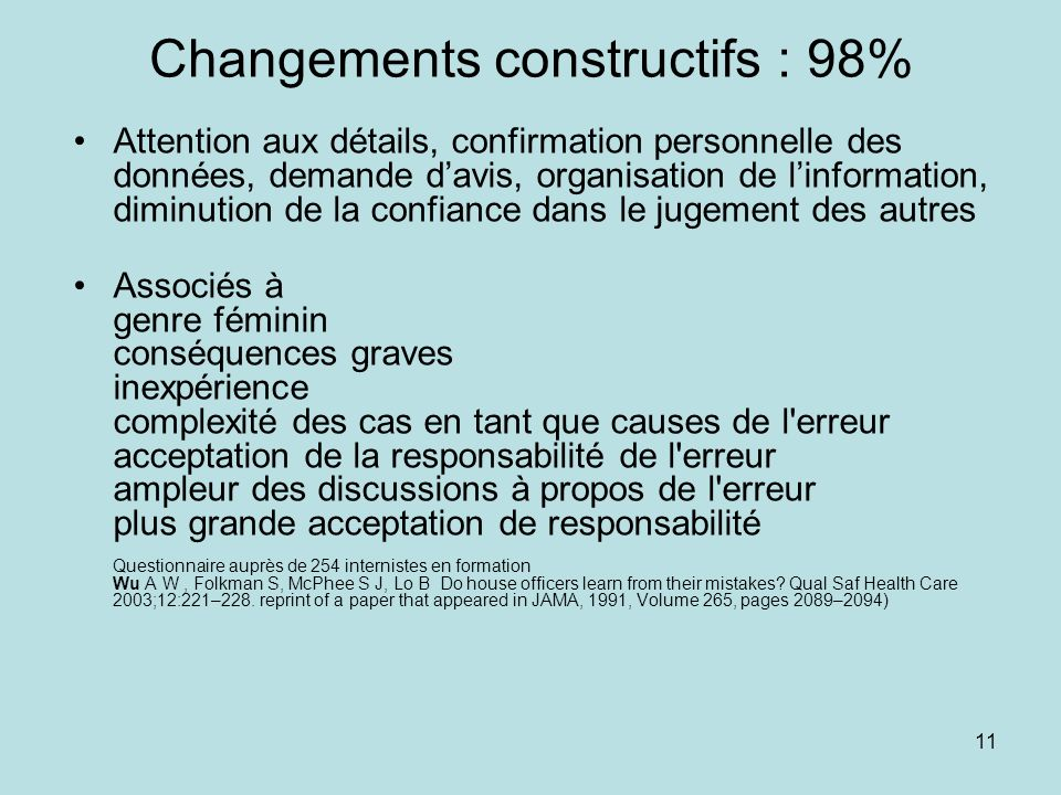 11 Changements constructifs : 98% Attention aux détails, confirmation personnelle des données, demande davis, organisation de linformation, diminution