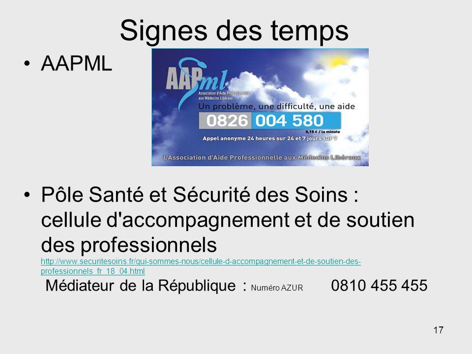 Signes des temps AAPML Pôle Santé et Sécurité des Soins : cellule d'accompagnement et de soutien des professionnels http://www.securitesoins.fr/qui-so