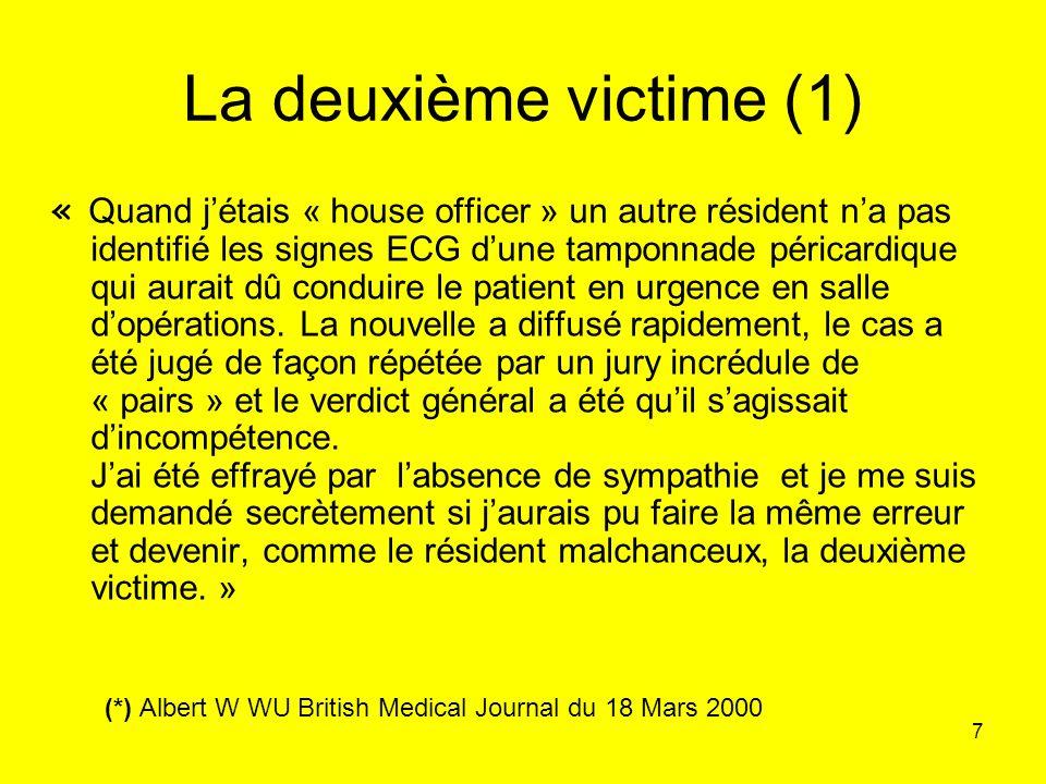 7 La deuxième victime (1) « Quand jétais « house officer » un autre résident na pas identifié les signes ECG dune tamponnade péricardique qui aurait d