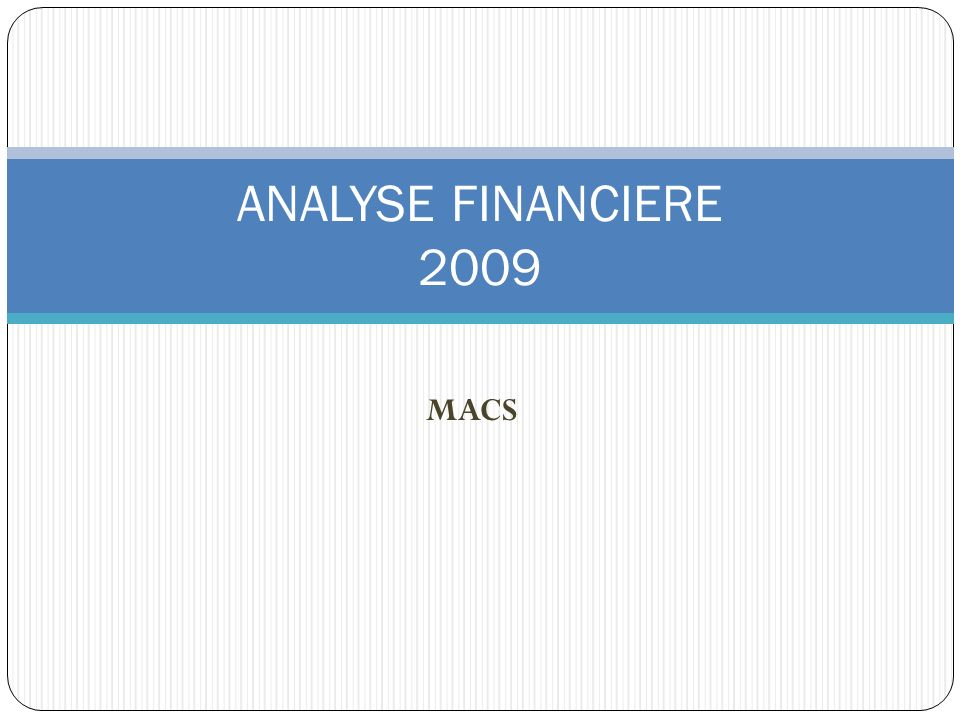 MACS ANALYSE FINANCIERE 2009