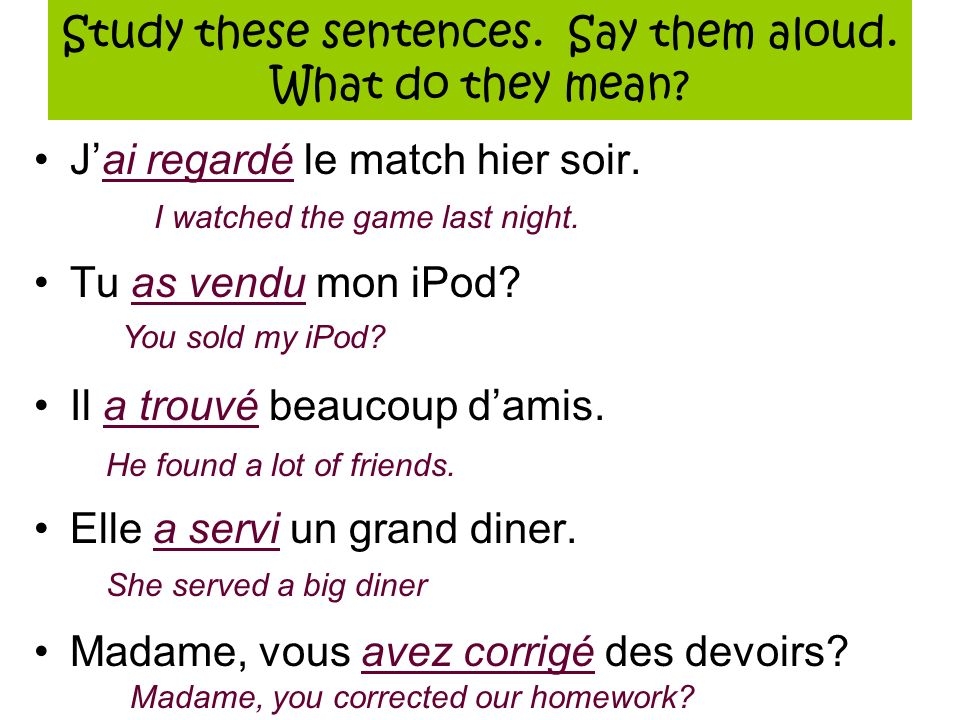 Study these sentences. Say them aloud. What do they mean.