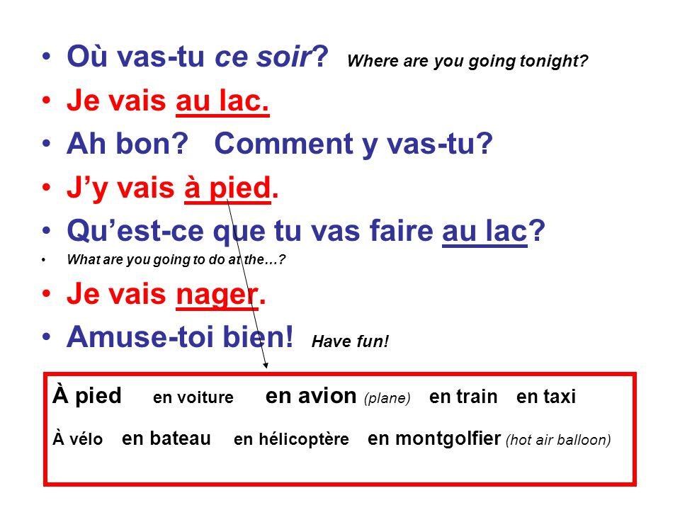 Doù viens-tu.Where are you coming from. –Je viens de la patinoire.