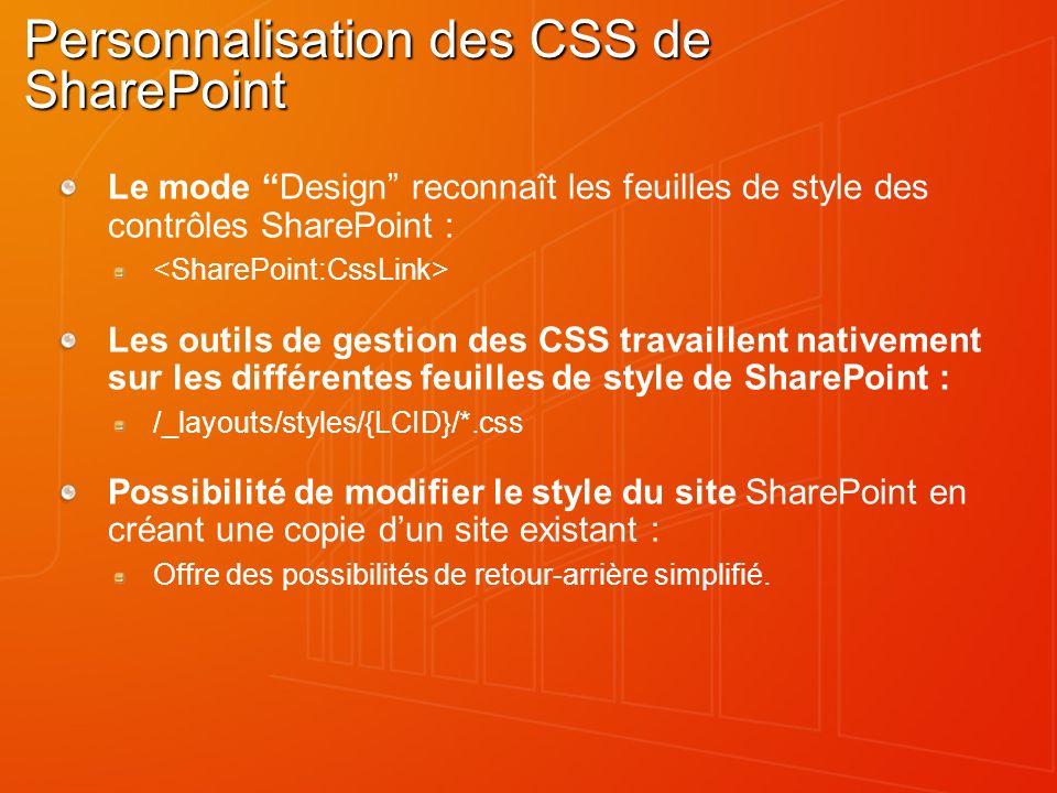 Personnalisation des CSS de SharePoint Le mode Design reconnaît les feuilles de style des contrôles SharePoint : Les outils de gestion des CSS travail