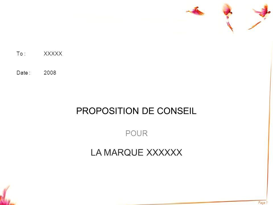 Page 1 To :XXXXX Date :2008 PROPOSITION DE CONSEIL POUR LA MARQUE XXXXXX